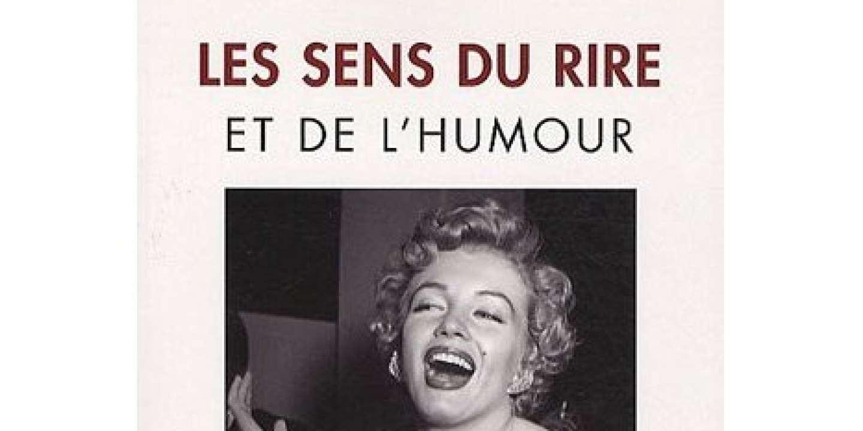 Les Sens Du Rire Et De L Humour De Daniel Sibony