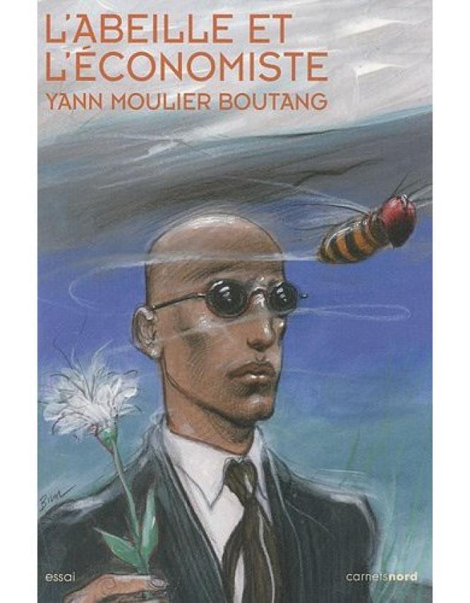 L'Abeille et l'économiste, de Yann Moulier Boutang. Carnets Nord, 250 pages, 18 euros.