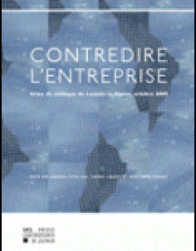 Contredire l'entreprise, par A. Catellani, T. Libaert et JM Pierlot. Presses universitaires de Louvain, 162 pages, 15 euros.