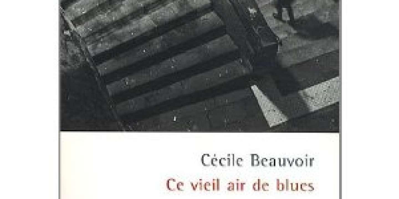 Ce Vieil Air De Blues De Cécile Beauvoir