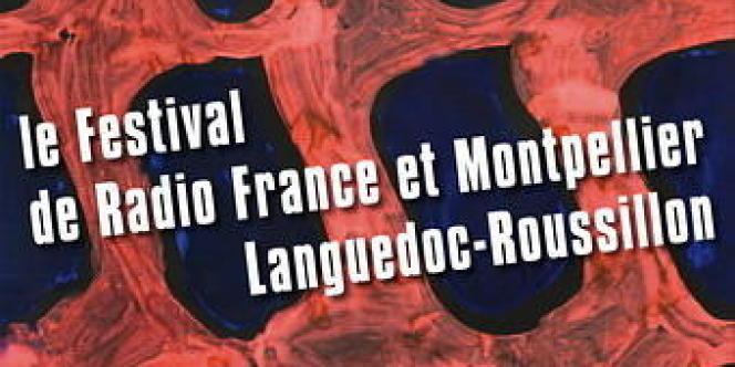 Visuel du Festival de Radio France et Montpellier Languedoc-Roussillon, jusqu'au 28 juillet 2011.