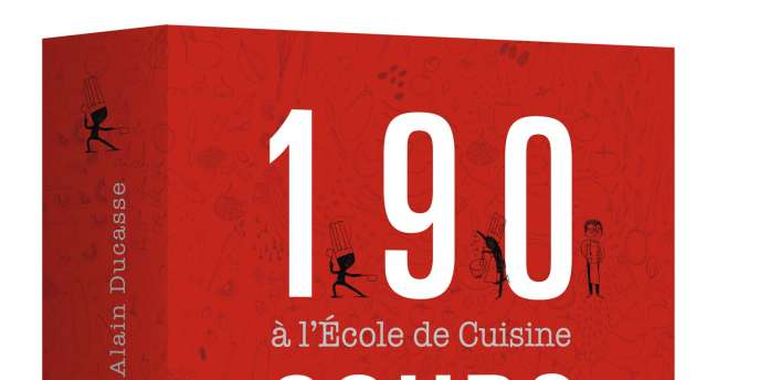 190 cours illustrés à l'Ecole de cuisine Alain Ducasse, Alain Ducasse Edition, 656 pages, 39 €.