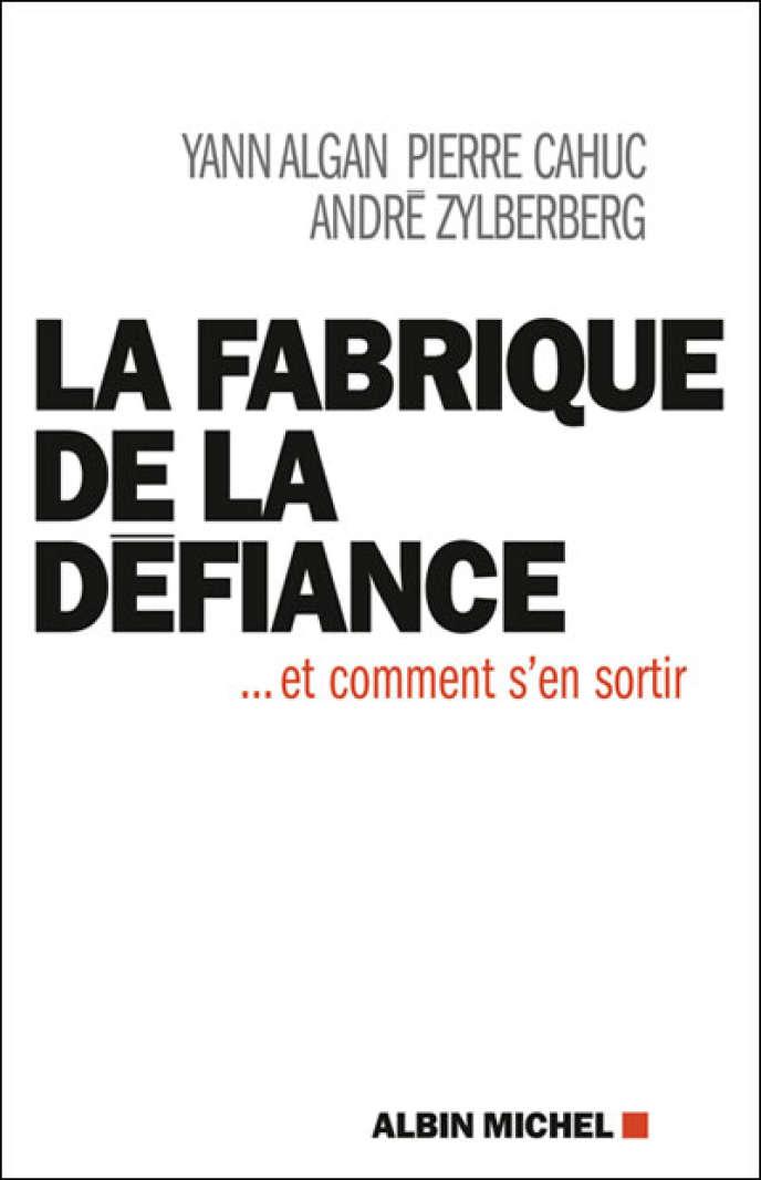 Couverture de l'ouvrage de Yann Algan, Pierre Cahuc et André Zylberberg,