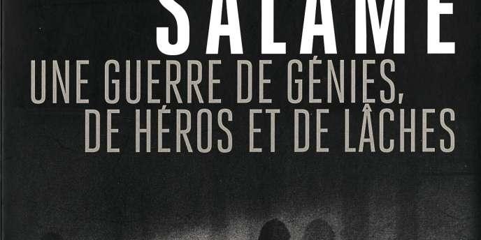 Une guerre de génies, de héros et de lâches, de Barouk Salamé -