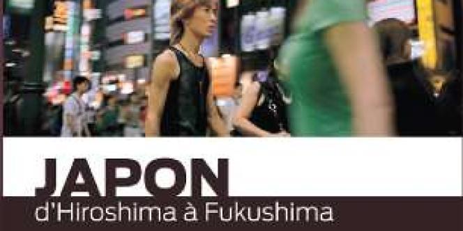 Le Monde Histoire, Japon : d'Hiroshima à Fukuschima