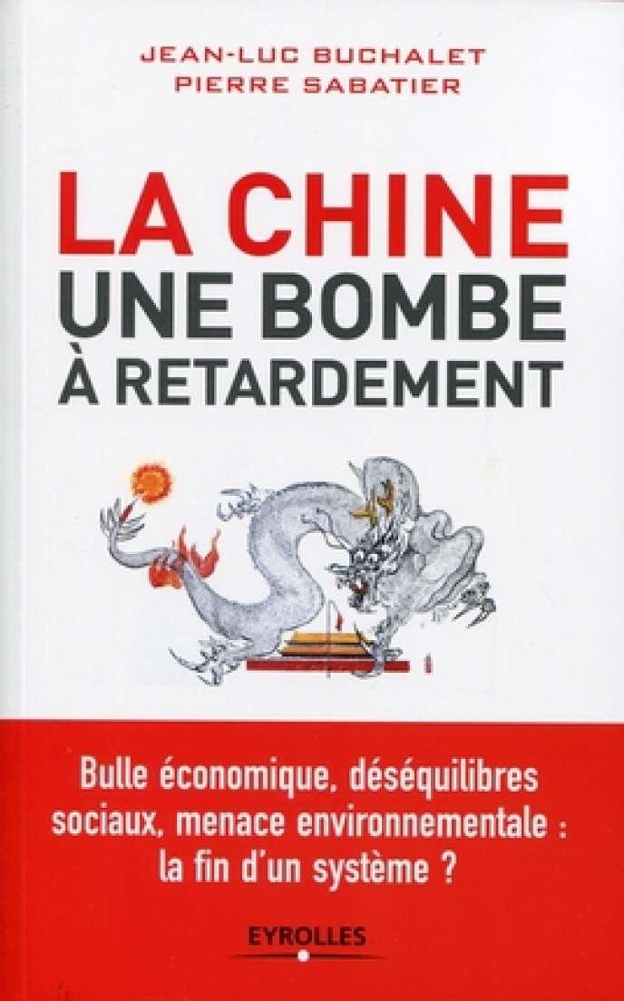 La Chine, une bombe à retardement, Eyrolles, 2012.
