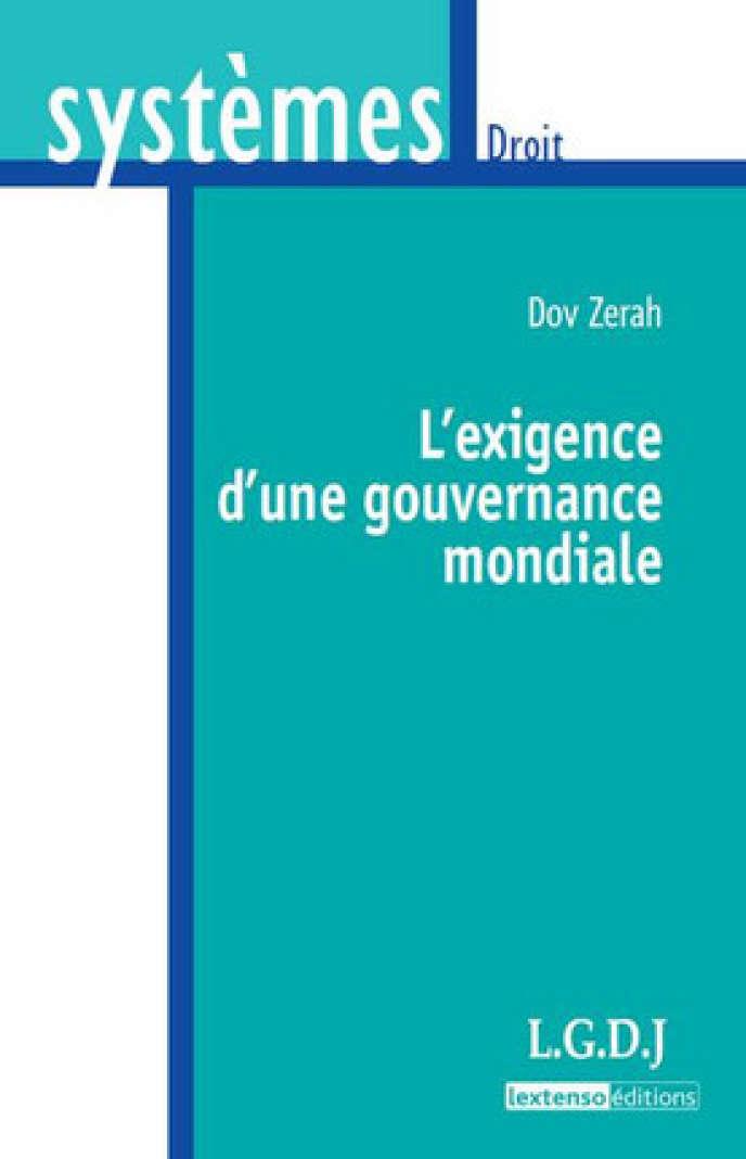 L'Exigence d'une gouvernance mondiale, de Dov Zerah.