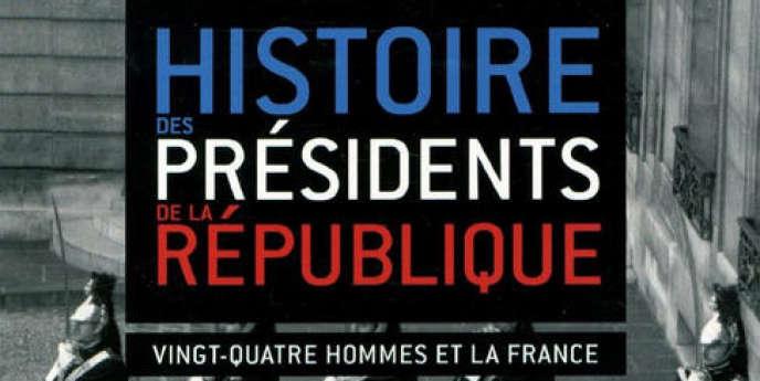 Histoire des présidents de la République. Vingt-quatre hommes et la France, par Maxime Tandonnet, Editions Perrin, 544 pages, 25 €