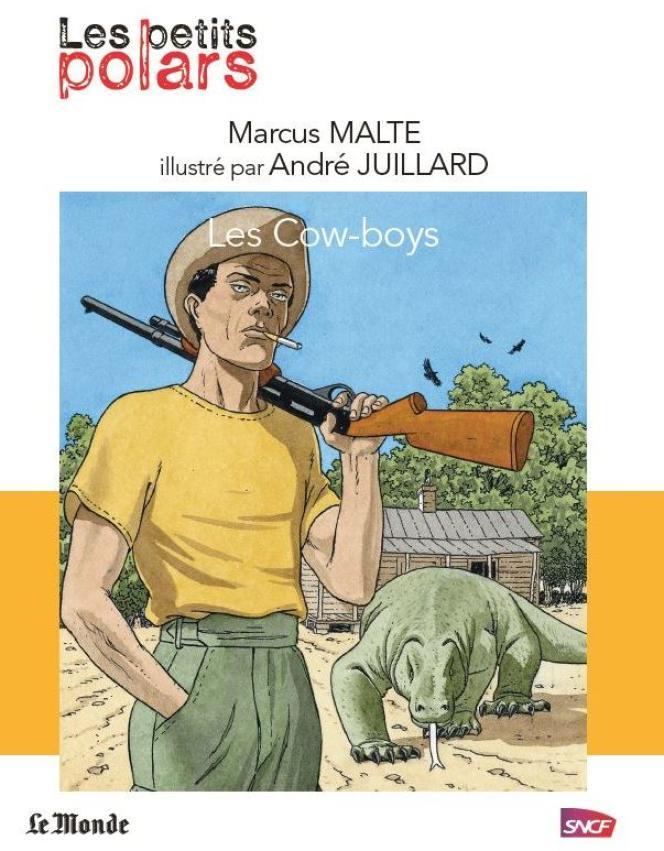 « Les Cow-Boys », de Marcus Malte, illustré par André Julliard.
