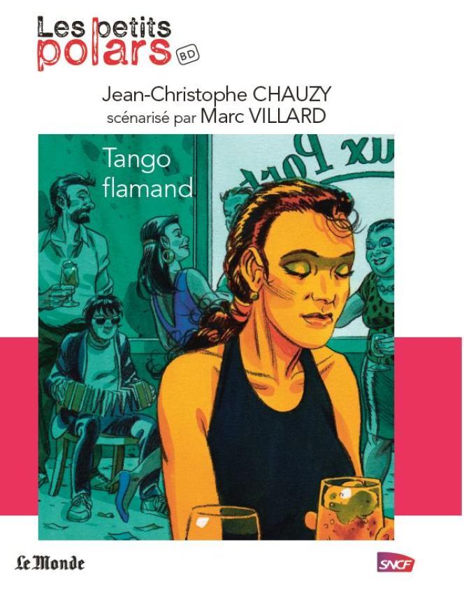 « Tango flamand », de Jean-Christophe Chauzy, scénarisé par Marc Villard.
