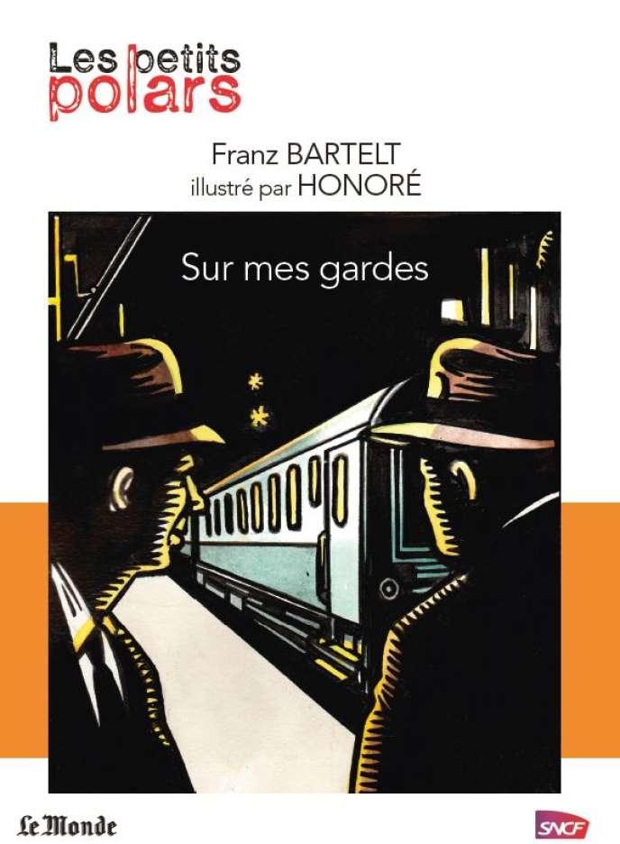 « Sur mes gardes », de Franz Bartelt, illustré par Honoré