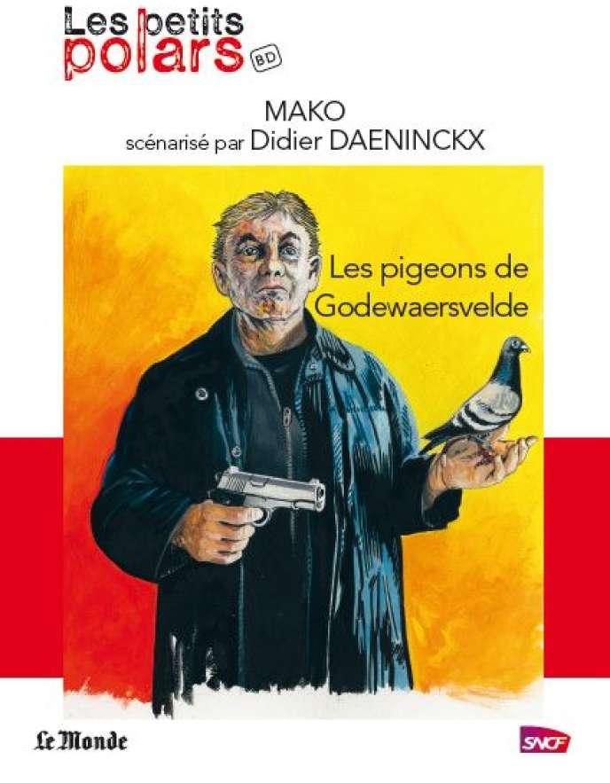 « Les pigeons de Godewaersvelde », de Mako scénarisé par Didier Daeninckx.