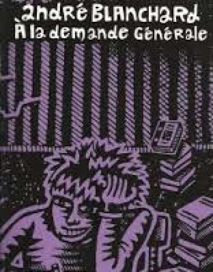 André Blanchard, «A la demande générale».