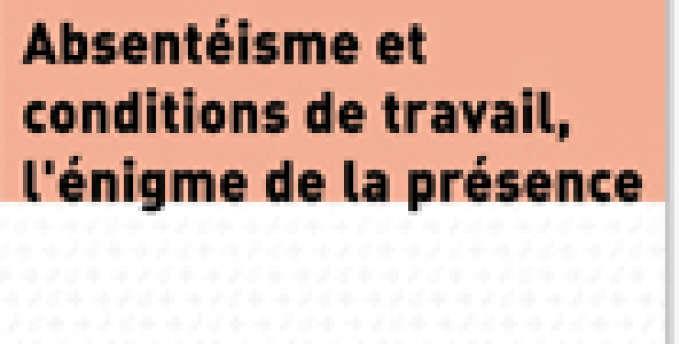 Absentéisme et conditions de travail, l'énigme de la présence de Thierry Rousseau (éd. Anact, 2012).