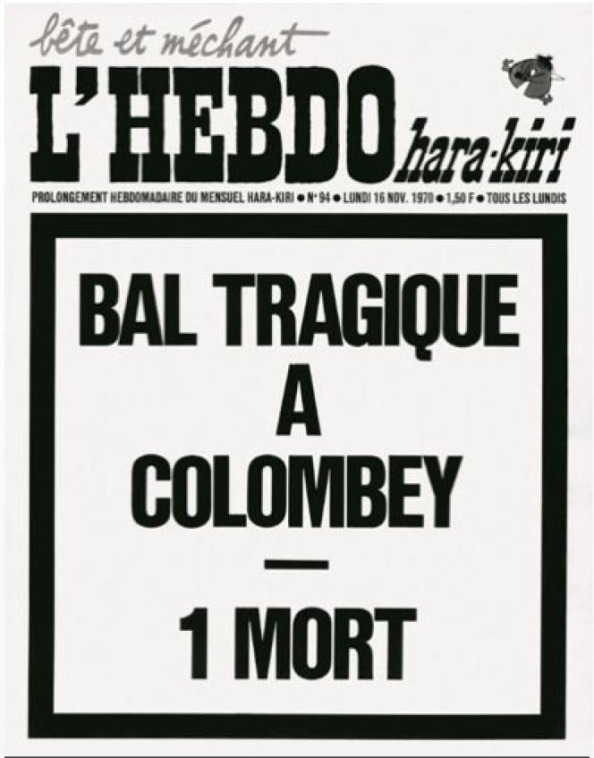 Une semaine après la mort du général de Gaulle, « Hara-Kiri », l'hebdomadaire « bête et méchant », créé par le professeur Choron et Cavanna, titre son numéro du 16 novembre 1970 : « Bal tragique à Colombey : un mort ».