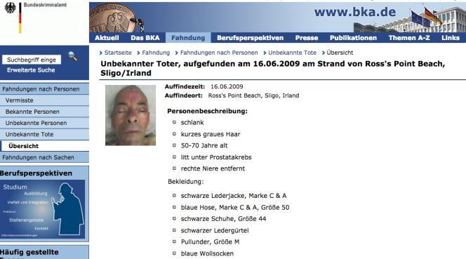 L'appel à témoin diffusé sur le site de la police criminelle allemande décrit un homme mince, cheveux gris, courts, entre 50et 70ans, avec un cancer de la prostate, privé de son rein droit…