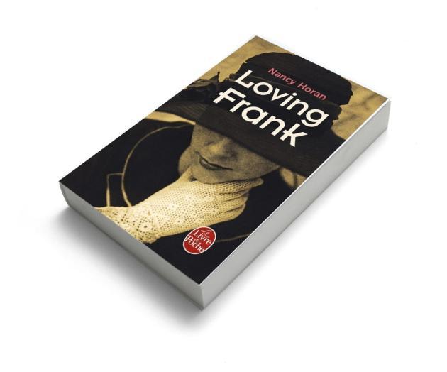 Loving Frank, de Nancy Horan, Editions Livre de Poche, 576 p.