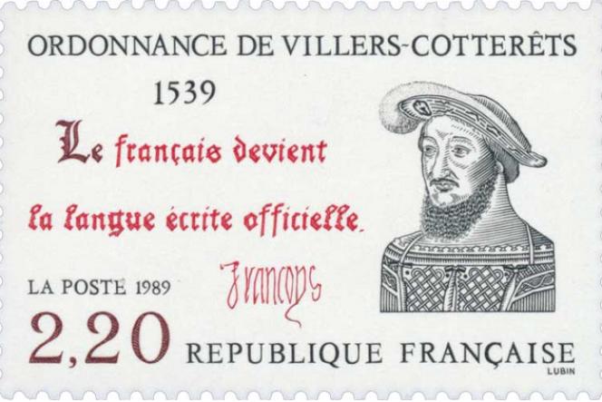 Par l'édit de Villers-Cotterêts, en 1539, François Ier impose le français face aux langues régionales.