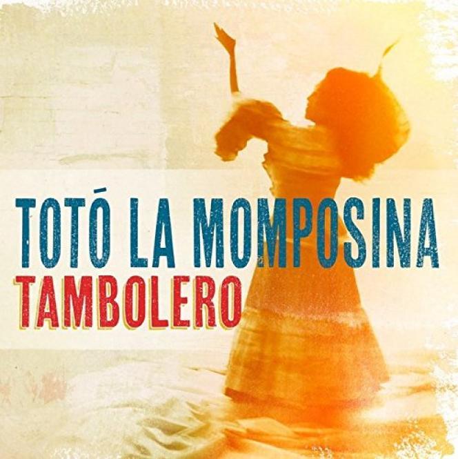 Pochette de l'album « Tambolero », de Toto la Momposina.