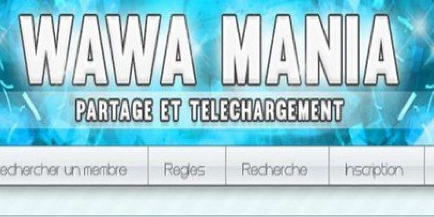COMMENT MANIA TÉLÉCHARGER WAWA
