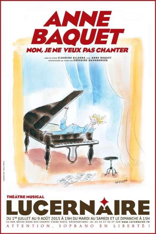 Affiche du spectacle d'Anne Baquet, « Non je ne veux pas chanter ». Dessin et aquarelle de Jean-Jacques Sempé.