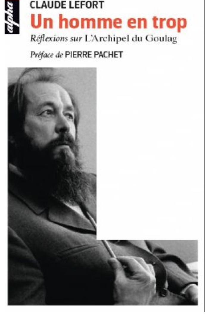 Un homme en trop. Réflexions sur l'Archipel du Goulag, Claude Lefort, Belin, 300 p., 9,90 €.