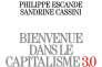 """""""Bienvenue dans le capitalisme 3.0"""", par Philippe Escande et Sandrine Cassini (Albin Michel, octobre, 252 pages, 18 euros)."""