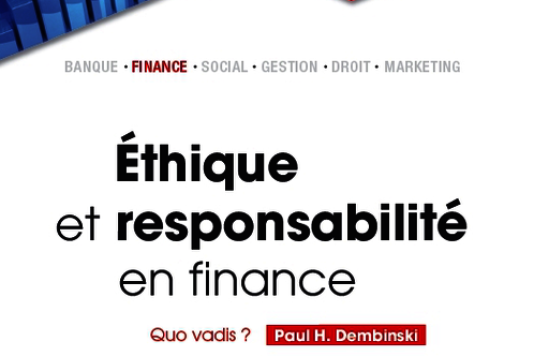 """Ethique et responsabilité en finance"", Paul H. Dembinski (RB Edition, 128 pages, 20,50 euros)."