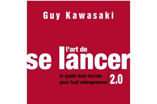 """""""L'art de se lancer 2.0. Le guide tout-terrain pour tout entrepreneur"""", de Guy Kawasaki (Diateino, 420 pages, 22 euros)."""