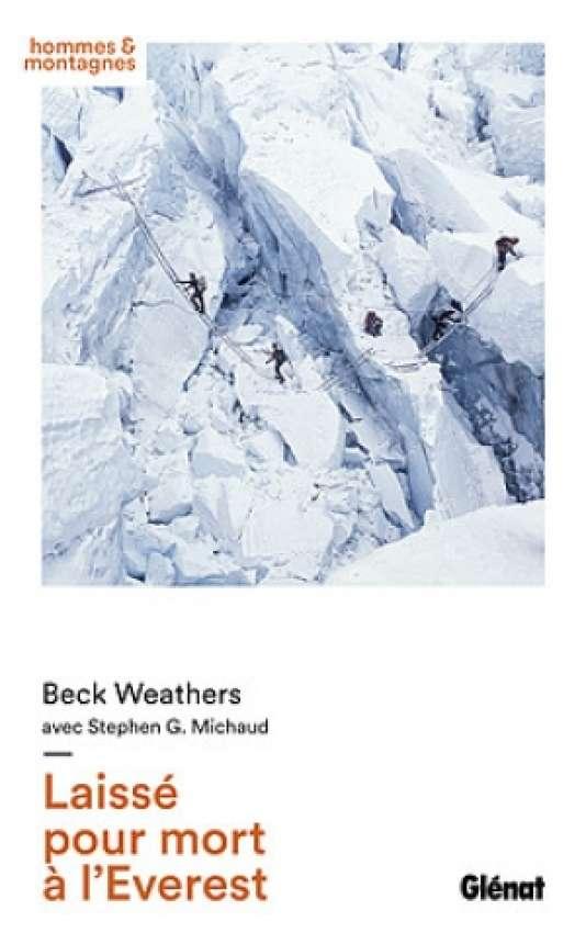 Couverture du livre «Laissé pour mort à l'Everest», de Beck Weathers avec Stephen G.Michaud (Glénat).