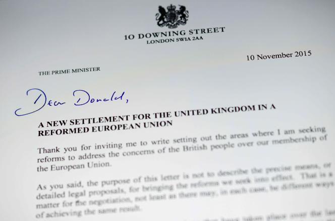 La lettre envoyée par le premier ministre britannique David Cameron à Donald Tusk, président du Conseil Européen. Il présente dans cette lettre ses exigences pour faire campagne pour le maintien dans l'UE lors du référendum qu'il a promis d'organiser d'ici à la fin de 2017