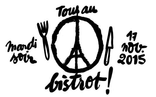 """L'appel """"Tous au bistrot"""" a été lancé par des restaurateurs parisiens. """" C'est notre façon de dire que la vie continue et qu'il ne faut pas les laisser gagner """", explique le chef Grégory Marchand."""