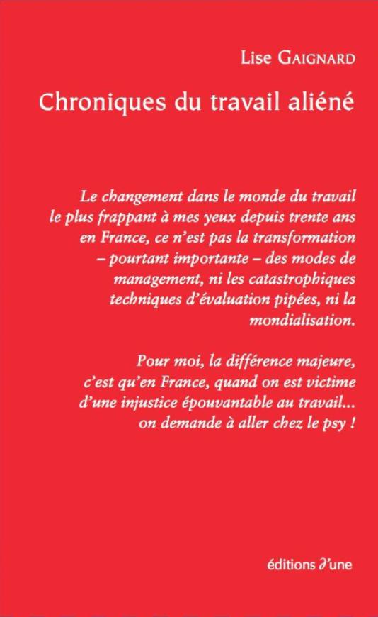 """""""Chroniques du travail aliéné"""", par Lise Gaignard (éditions d'une, 176 pages, 12 euros)."""