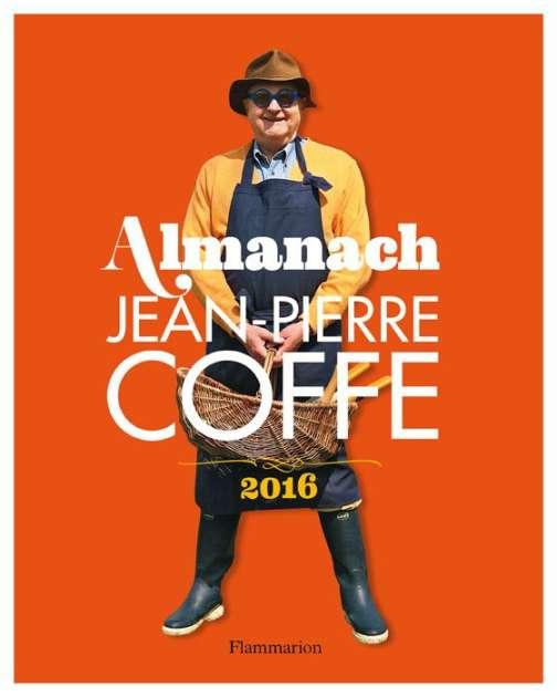 """L'Almanach de Jean-Pierre Coffe"" (Flammarion)."