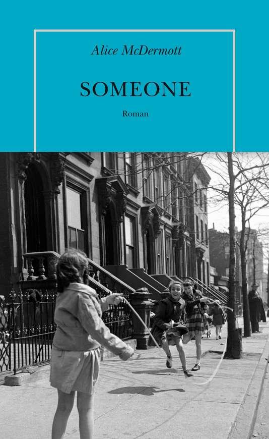 """""""Someone"""", d'Alice McDermott, traduit de l'anglais (Etats-Unis) par Cécile Arnaud, Quai Voltaire."""