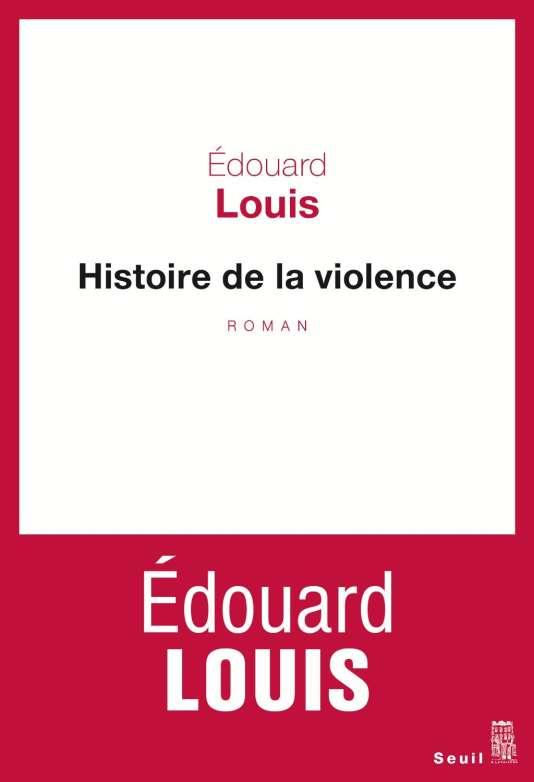 """Première de couverture du livre """"Histoire de la violence"""" d'Edouard Louis."""