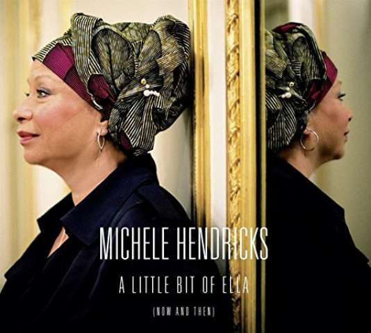 Pochette de l'album « A Little Bit of Ella (Now and Then) », de Michele Hendricks.
