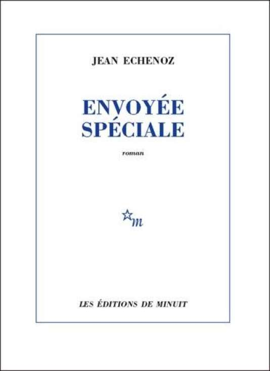 """Première de couverture du livre """"Envoyée Spéciale"""" de Jean Echenoz."""