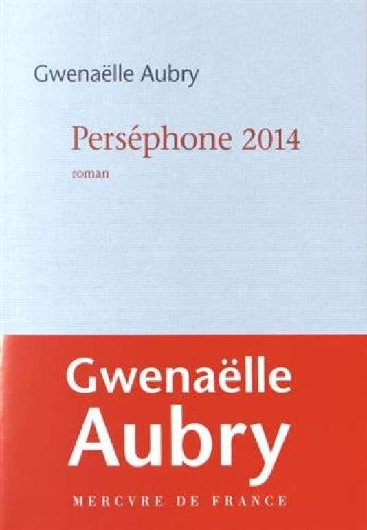 Première de couverture du livre « Perséphone 2014 », de Gwenaëlle Aubry.