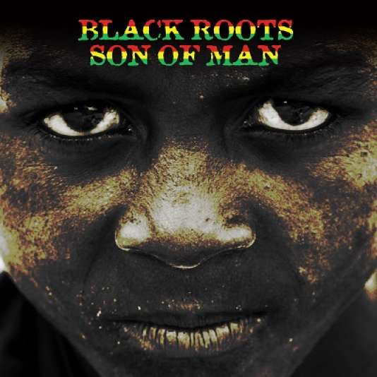 Pochette de l'album « Son of Man », de Black Roots.