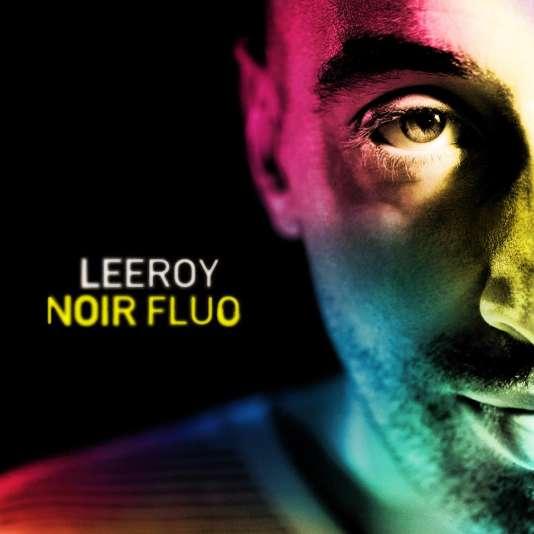 """Pochette de l'album  """"Noir Fluo"""" de Leeroy."""