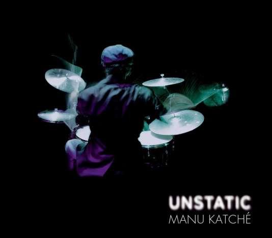 Pochette de l'album «Unstatic», de Manu Katché.