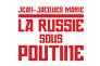 «La Russie sous Poutine», de Jean-Jacques Marie (Payot, 336 pages, 22,50euros).