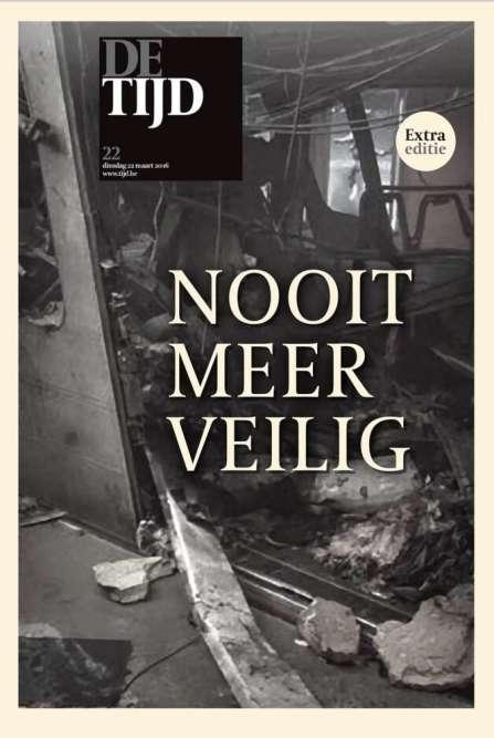 """""""Jamais plus en sécurité"""", titre le quotidien belge néerlandophone De Tijd."""