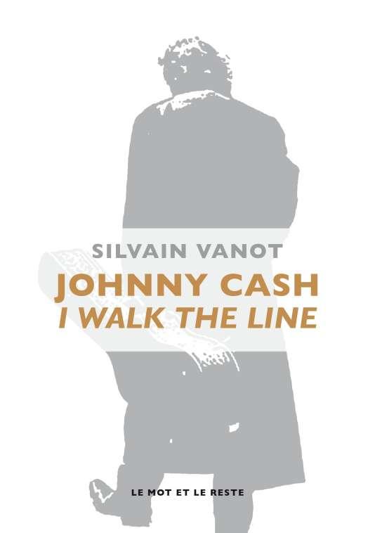 """Couverture du livre """"Johnny Cash, I Walk the Line"""", de Silvain Vanot."""