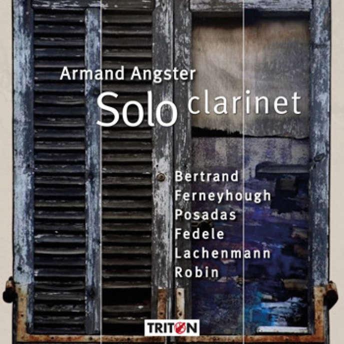 Pochette de l'album «Solo Clarinet», d'Armand Angster.