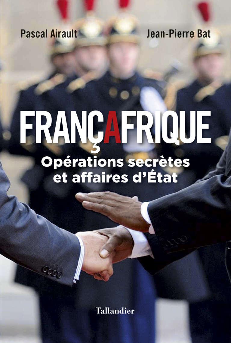 """La couverture de l'ouvrage """"Françafrique"""" de Jean-Pierre Bat et Pascal Airault."""