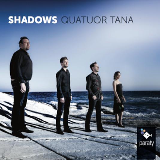 Pochette de l'album Shadows enregistré par le quatuor Tana pour le labal Paraty