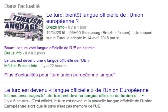 Plusieurs sites d'extrême droite, repris dans la partie « actualités » de Google, affirment que le turc est devenu « langue officielle de l'Union européenne ».