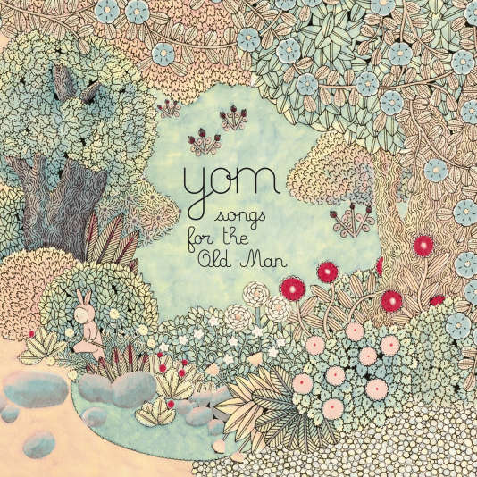 Pochette de l'album « Songs for The Old Man », de Yom.